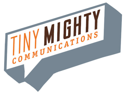 Tiny Mighty Communications
